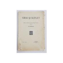 GRAI SI SUFLET  - REVISTA 'INSTITUTULUI DE FILOLOGIE SI FOLKLOR ' , publicata de OVID DENSUSIANU , VOL. V - FASC. 2, 1931 - 1932