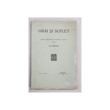 GRAI SI SUFLET  - REVISTA ' INSTITUTULUI DE FILOLOGIE SI FOLKLOR ' , publicata de OVID DENSUSIANU , VOL. VI  - FASC. 1 - 2  , 1934