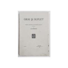 GRAI SI SUFLET  - REVISTA 'INSTITUTULUI DE FILOLOGIE SI FOLKLOR ' , publicata de OVID DENSUSIANU , VOL. VII , 1937