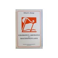 GRAMATICA AROMANA ICA MACEDONOVLAHA de MIHAIL G . BOIAGI , editsie fapta di V. G . BARBA , 1988
