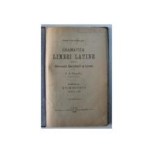 GRAMATICA LIMBEI LATINE PENTRU GIMNASII , SEMINARII  si LICEE de S. G. VARGOLICI , 1899