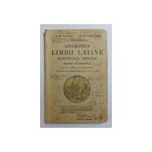GRAMATICA LIMBII LATINE - MORFOLOGIA , SINTAXA SI NOTIUNI DE STILISTICA - CLASA V LICEALA SI URMATOARELE de IULIU VALAORI ...G . POPA - LISSEANU , 1935
