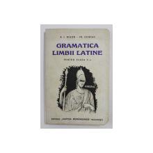 GRAMATICA LIMBII LATINE PENTRU CLASA A V -A de A.I. BUJOR si FR. CHIRIAC , 1937