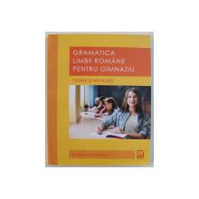GRAMATICA LIMBII ROMANE  PENTRU GIMNAZIU  - TEORIE SI APLICATII de DANIELA CORINA IORGA , 2018