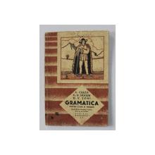 GRAMATICA PENTRU CLASA III PRIMARA de A. CULEA ...D.V. TONI , 1933 , PREZINTA URME DE UZURA , COPERTA SPATE REFACUTA *