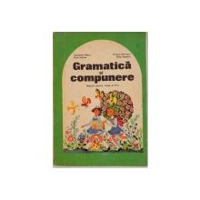 GRAMATICA SI COMPUNERE, MANUAL PENTRU CLASA A IV-A de CONSTANTA ILIESCU, STELA POPESCU, 1984