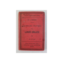 GRAMMAIRE PRATIQUE DE LA LANGUE ANGLAISE par Dr. L. GEORG , 1903
