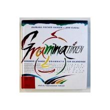 GRAMMATIKKEN - HANDBOG I DANSK GRAMMATIK FOR UDLAENDINGE/MANUAL DE GRAMATICA DANEZA de BARBARA FISCHER-HANSEN si ANN KLEDAL, 2004