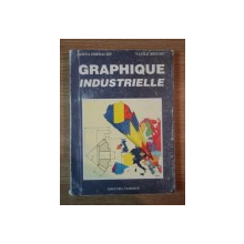 GRAPHIQUE INDUSTRIELLE de DOINA IORDACHE , VASILE BENDIC , 1995