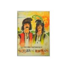 GRAUCEANU (TEXT PRESCURTAT) de PETRE ISPIRESCU 1977, ILUSTRATII DE COCA CRETOIU-SEINESCU