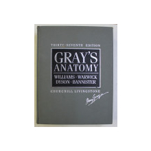GRAY ' S ANATOMY by WILLIAMS ...BANNISTER , THIRTY - SEVENTH EDITION , 1989