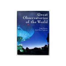 GREAT OBSERVATORIES OF THE WORLD by SERGE BRUNIER and ANNE - MARIE LAGRANGE , 2005