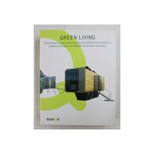 GREEN LIVING  - SUSTAINABLE HOUSES , EDITIE IN ENGLEZA , FRANCEZA , GERMANA , OLANDEZA , 2015