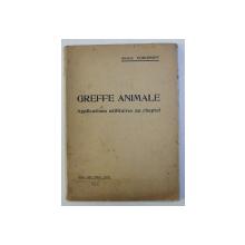 GREFFE ANIMALE - APPLICATIONS UTILITAIRES AU CHEPTEL par SERGE VORONOFF , 1925