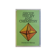 GROUP THEORY AND CHEMISTRY by DAVID M. BISHOP , 1973