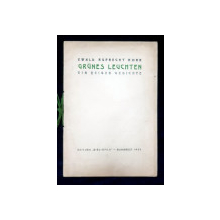 GRUNES LEUCHTEN  - EIN REIGEN GEDICHTE von EWALD RUPRECHT KORN , 1939 , CONTINE DEDICATIA AUTORULUI *