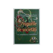 GRUPURILE DE SOCIETATI - CONSOLIDAREA CONTABILA de VICTOR MUNTEANU si ANATOLIE TURCAN , 1998