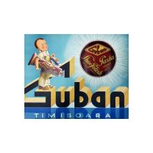 Guban, Timisoara, cromolitografie interbelica Crema de ghete
