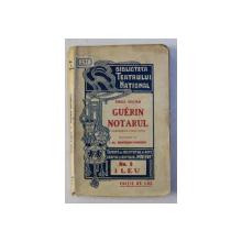 GUERIN NOTARUL - COMEDIE IN CINCI ACTE de EMILE AUGIER , 1909