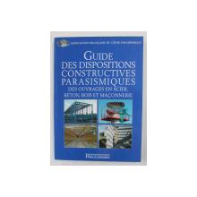 GUIDE DES DISPOSITIONS CONSTRUCTIVES PARASISMIQUES DES OUVRAGES EN ACIER, BETON ET MACCONERIE , 2005