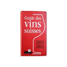 GUIDE DES VINS SUISSES - 2011 - 2012 par EMELINE ZUFFEREY et EVA ZWAHLEN , 2010