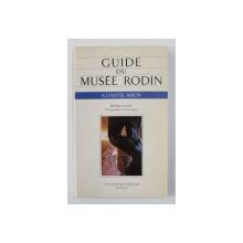 GUIDE DU MUSEE RODIN A L 'HOTEL BIRON par MONIQUE LAURENT , 1992
