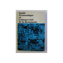 GUIDE ECONOMIQUE ET COMMERCIAL DE LA ROUMANIE , 1977