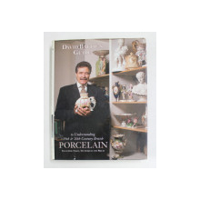 GUIDE TO UNDERSTANDING 19 th and 20th CENTURY BRITISH PORCELAIN by DAVID BATTIE , 1997
