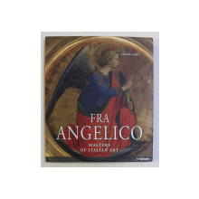 GUIDO DI PIERO , KNOWN AS FRA ANGELICO ca. 1395 - 1455 , MASTERS OF ITALIAN ART by GABRIELE BARTZ , 2016