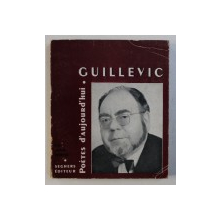 "GUILLEVIC , COLLECTION "" POETES D ' AUJOURD' HUI "" No. 44 par JEAN TORTEL , DEDICATIE*"