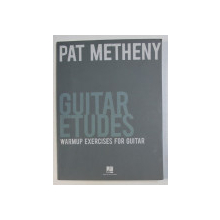 GUITAR ETUDES - WARMUP EXERCISES FOR GUITAR by PAT METHENY , 2011