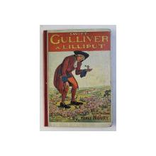 GULLIVER A LILLIPUT par SWIFT , illustrations de PIERRE NOURY , EDITIE INTERBELICA , DEDICATIE*