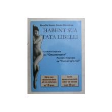 HABENT SUA FATA LIBELLI - LE STORIE INSPIRATE DE L ; DECAMERONE ' di ENZO DE MARCO e DIODOR MACARASCU , EDITIE BILINGVA ITALIANA - ROMANA , 2003