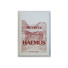 HAEMUS - REVISTA EUROPEANA PARTICULARA , CONTINE TEXTE IN ROMANA - TURCA , NR . 15 - 16 - 17 , 2003