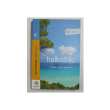 HALKIDIKI - UNSIDE YOUR DREAMS  - THE FULL GUIDE , 2012