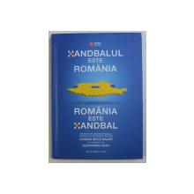 HANDBALUL ESTE ROMANIA , ROMANIA ESTE HANDBAL de LORAND BALINT , 2018