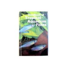 HANDBOOK OF TROPICAL AQUARIUM FISHES by HERBERT R. AXELROD and LEONARD P . SCHULTZ , 1990