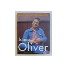 HAPPY DAYS WITH THE NAKED CHEF by JAMIE OLIVER , PHOTO by DAVID LOFTUS , 2001