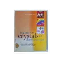 HEALING WITH CRYSTALS AND CHAKRA ENERGIES by SUE and SIMON LILLY , 2010