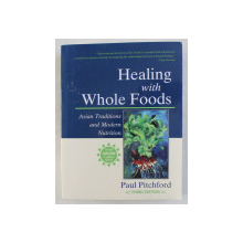 HEALING WITH WHOLE FOODS , ASIAN TRADITIONS AND MODERN NUTRITIONS , REVISED , UPDATED , AND EXPANDED THIRD EDITION by PAUL PITCHFORD , 2002