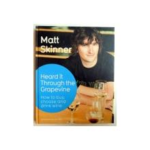HEARD IT THROUGH THE GRAPEVINE by MATT SKINNER