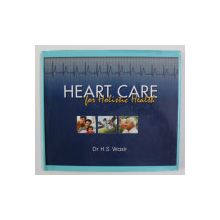 HEART CARE FOR HOLISTIC HEALTH by Dr. H.S. WASIR , 2001