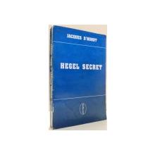 HEGEL SECRET de JACQUES D`HONDT , 1995
