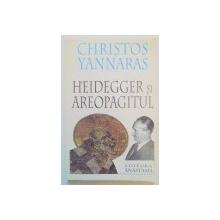 HEIDEGGER SI AREOPAGITUL de CHRISTOS YANNARAS , 1996