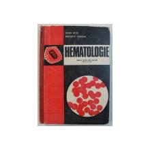 HEMATOLOGIE - MANUAL PENTRU LICEE SANITARE ANII III , IV , V de TRAIAN HOSSU , MARGARETA PARASCAN , 1974
