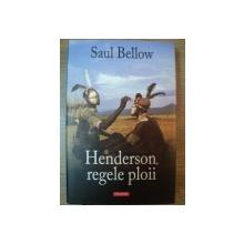 HENDERSON , REGELE PLOII de SAUL BELLOW , 2007