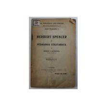 HERBERT SPENCER SI PEDAGOGIA UTILITARISTA, EDITIA A IV-a de GEORGE G. ANTONESCU, 1922 *PREZINTA HALOURI DE APA