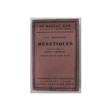 HERETIQUES par G.K. CHESTERTON , 1930 , PREZINTA HALOURI DE APA SI URME DE UZURA *