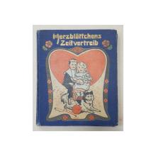 HERZBLATTCHENS ZEITVERTREIB , BAND 52 , CARTEA CONTINE DEDICATIA  GABRIELEI ION MOTA *, CONTINE CROMOLITOGRAFII , INCEPUT  DE SECOL XX
