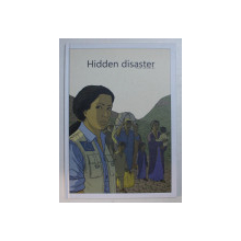 HIDDEN DISASTER by ERIK BONGERS , 2010